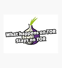 What happens on TOR, stays on TOR Photographic Print