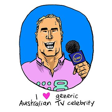 I love generic Australian TV celebrity by DBlumenstein