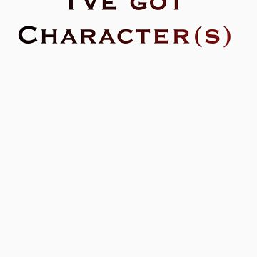I've Got Character by Oubliette