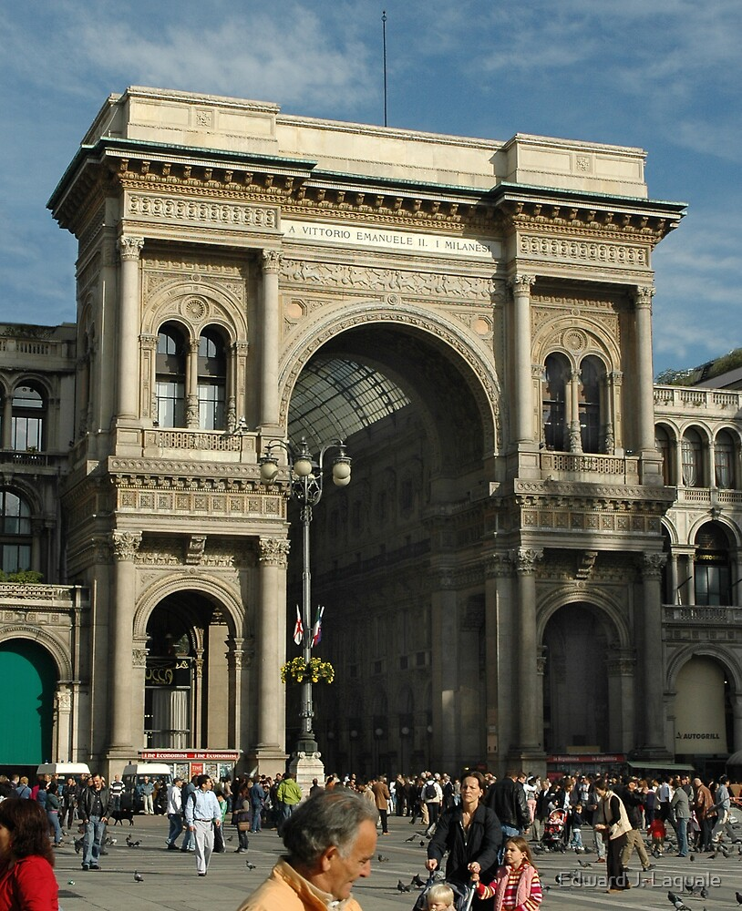 ENTRANCE TO VITTORIO EMANUELE II GALLERIA FROM PIAZZA by Edward J. Laquale