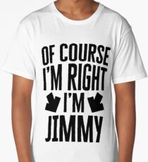 I'm Right I'm Jimmy Sticker & T-Shirt - Gift For Jimmy Long T-Shirt