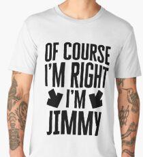 I'm Right I'm Jimmy Sticker & T-Shirt - Gift For Jimmy Men's Premium T-Shirt