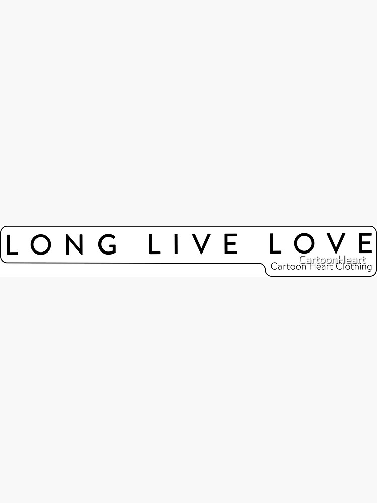 Long Live Love -- Sticker by CartoonHeart