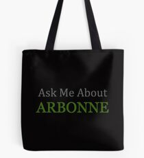Arbonne | Ask Me About Arbonne Shirt and more Tote Bag
