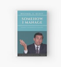MICHAEL G. SCOTT - SOMEHOW I MANAGE Hardcover Journal