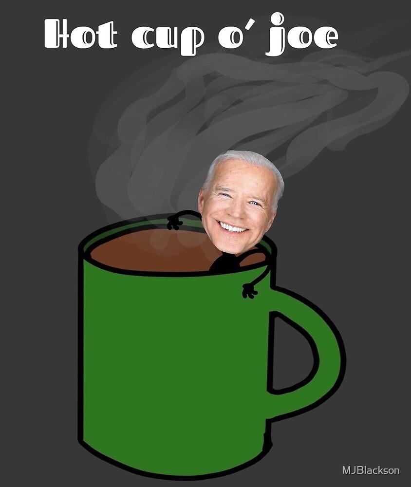 Hot cup of joe biden by MJBlackson