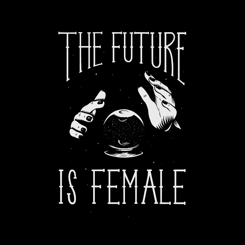 The Future Is Female by Jenifer Prince
