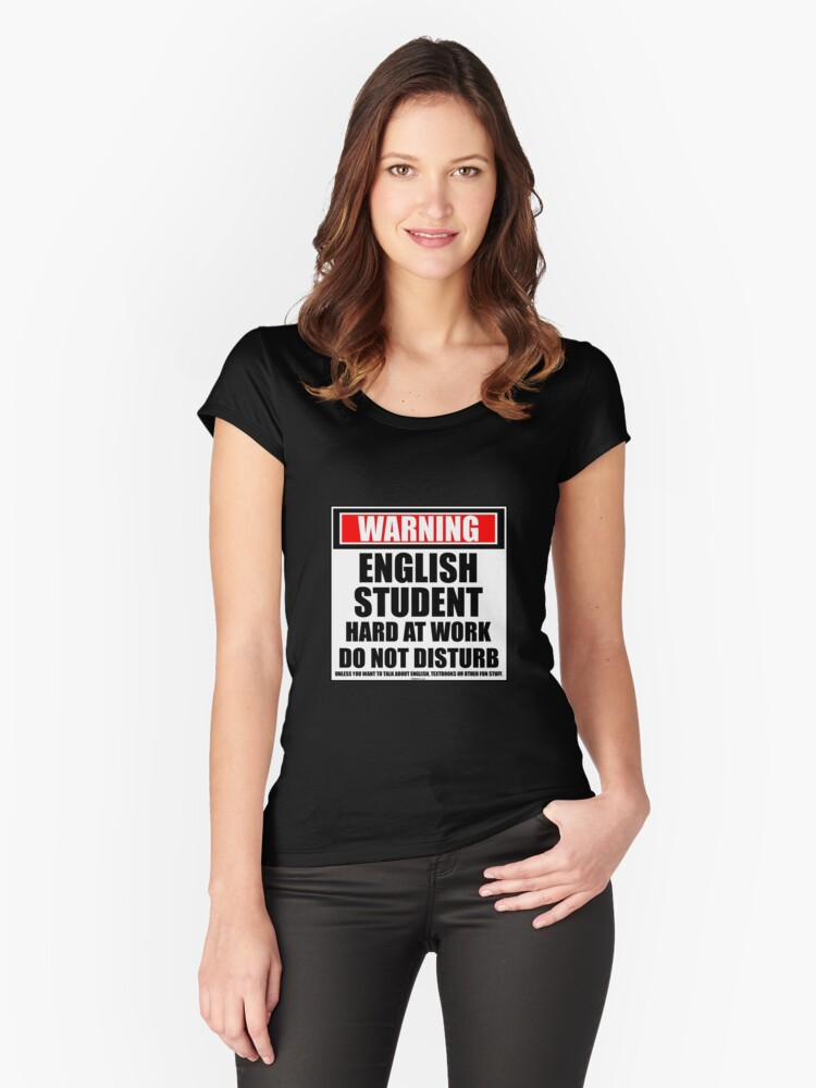 Warning English Student Hard At Work Do Not Disturb Women's Fitted Scoop T-Shirt Front