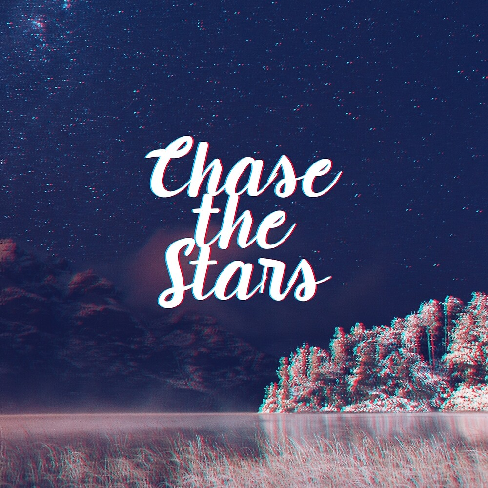 Chase the Stars by fancytrashpanda
