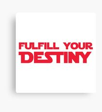 "STAR WARS - ""Fulfill Your Destiny"" Canvas Print"