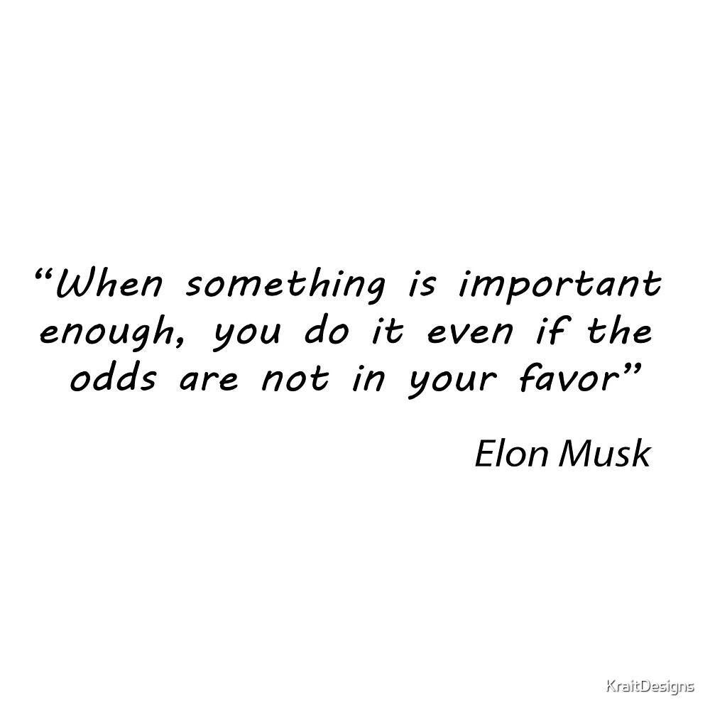 Quote: Elon Musk by KraitDesigns