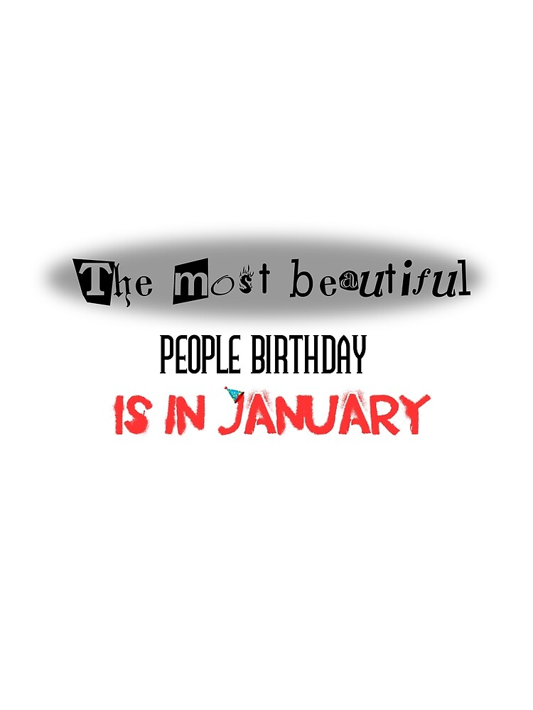 T-shirt funny birthday is in January by Jw0982