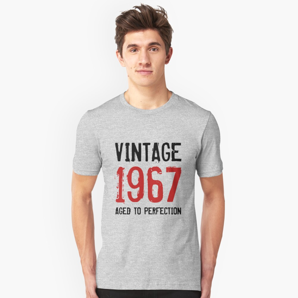 Aged to perfection 1967 men's 51th Birthday Unisex T-Shirt Front