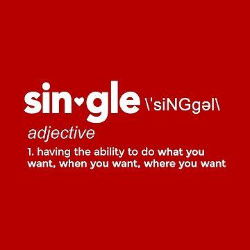 Single Definition for Singles Awareness Day by BootsBoots
