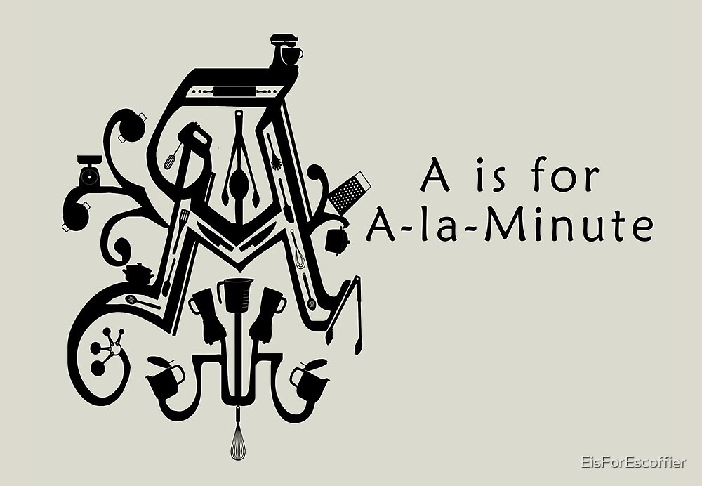 A is for A La Minute by EisForEscoffier
