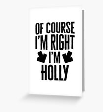 I'm Right I'm Holly Sticker & T-Shirt - Gift For Holly Greeting Card