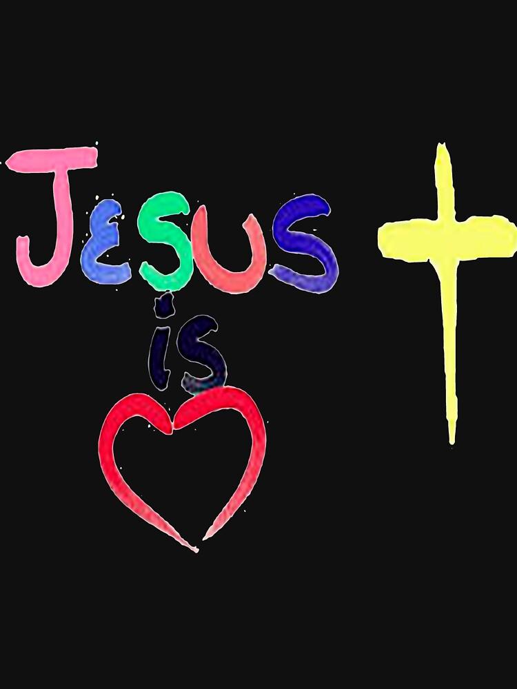 JESUS IS LOVE  by cordmarcos
