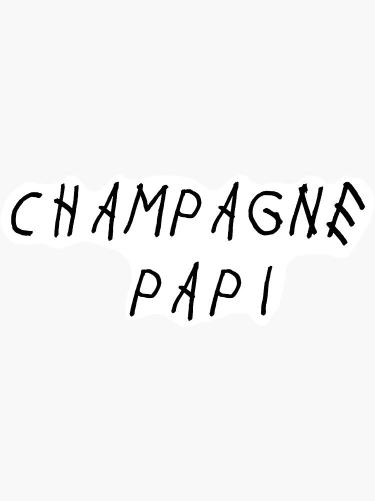 Champagne Papi * Swag * de wholemrgrumpy