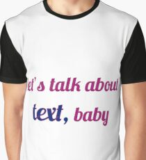 let's talk about text, baby Graphic T-Shirt
