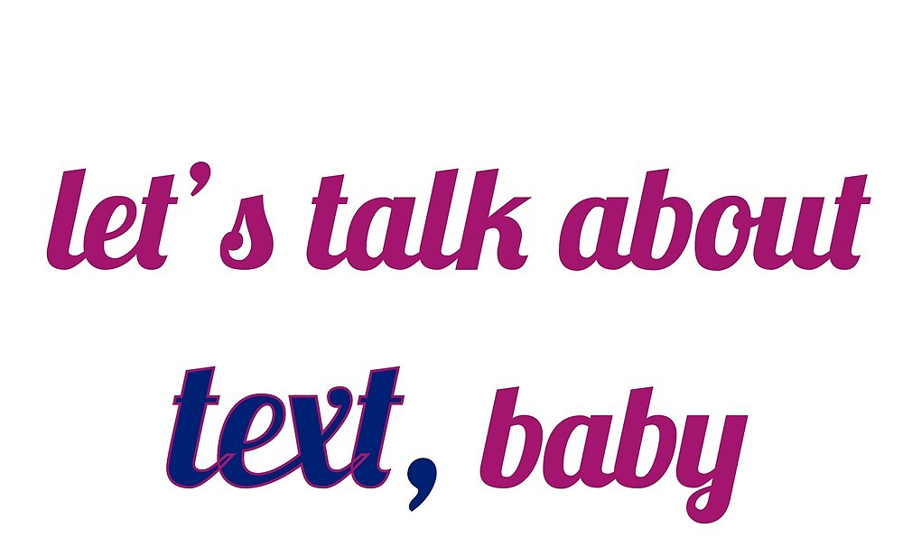 let's talk about text, baby by wickedgloss
