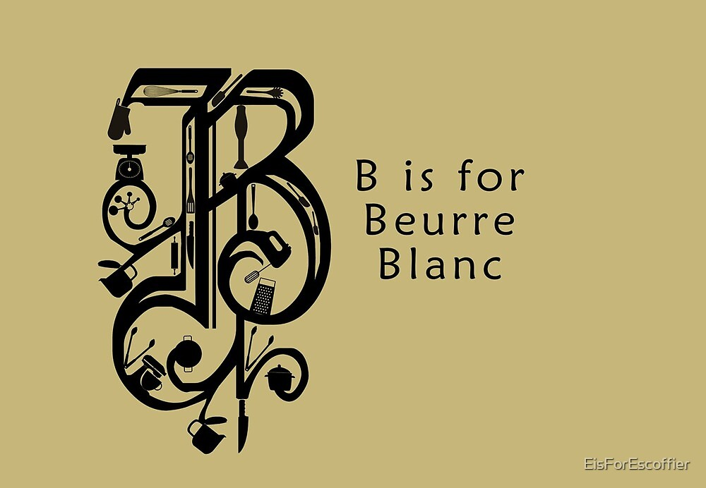 B is for Beurre Blanc by EisForEscoffier