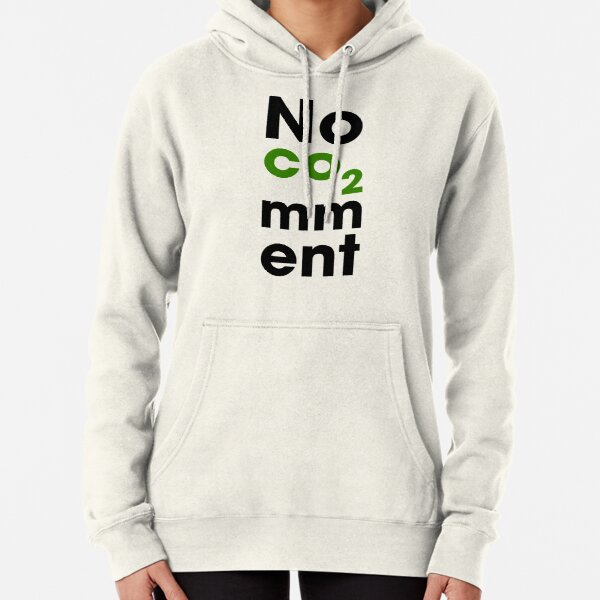 No co2 Comment Hoodie