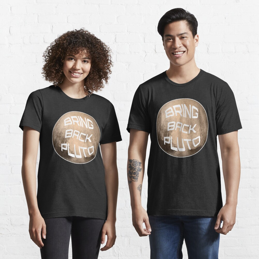 Bring Back Pluto It's A Planet - Astronomy And Space Gift Essential T-Shirt