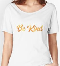 Kindness is Golden Women's Relaxed Fit T-Shirt