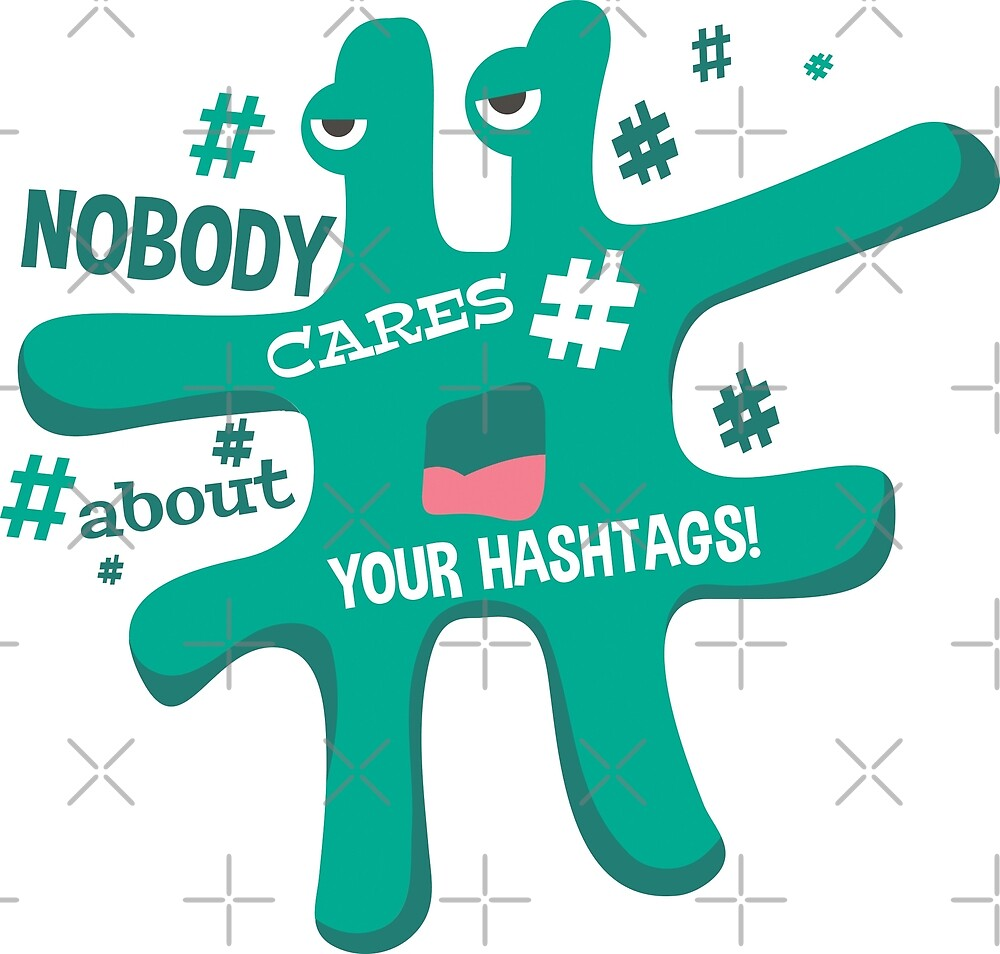 Nobody Cares About Your Hashtags by Digital50