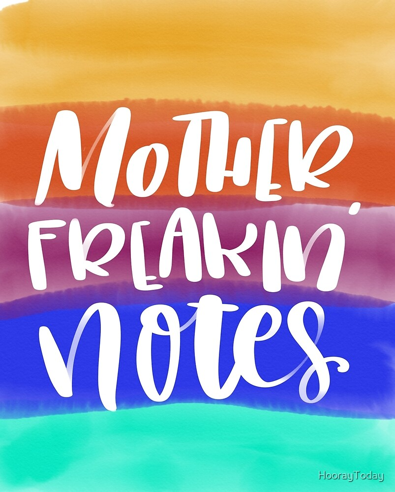 Mother Freaking Notes Notebook by HoorayToday