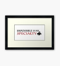 impossible is my specialty - Heartless quote Framed Print