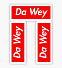 x3 Da Wey stickers for the price of 1! Sticker