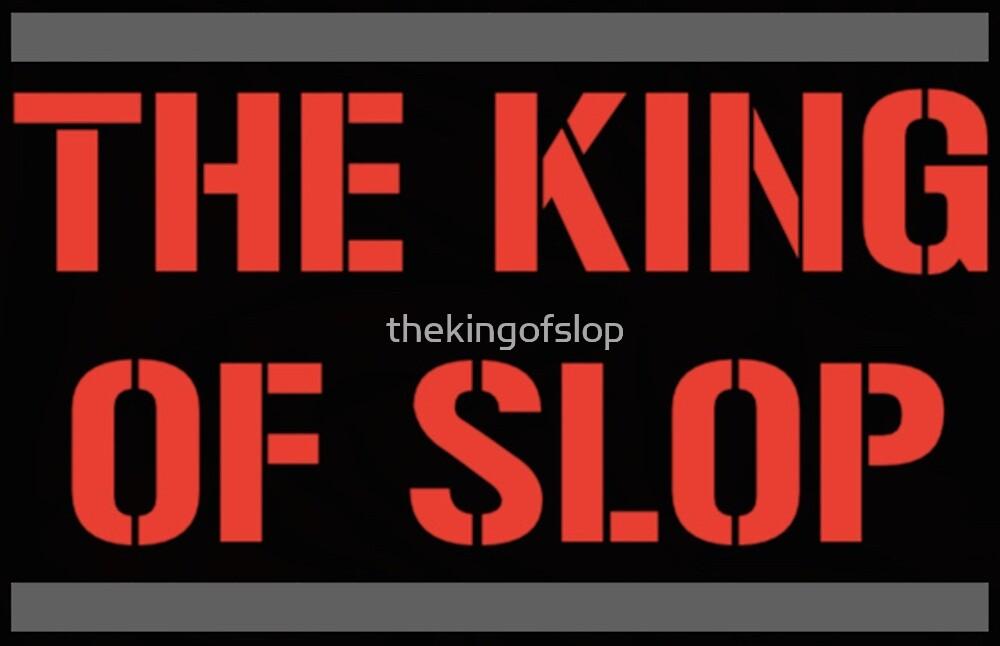 SLOP OFFICIAL! by thekingofslop