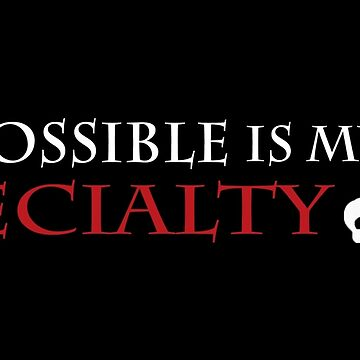 """""""impossible is my specialty"""" - Heartless quote by storiesinmotion"""