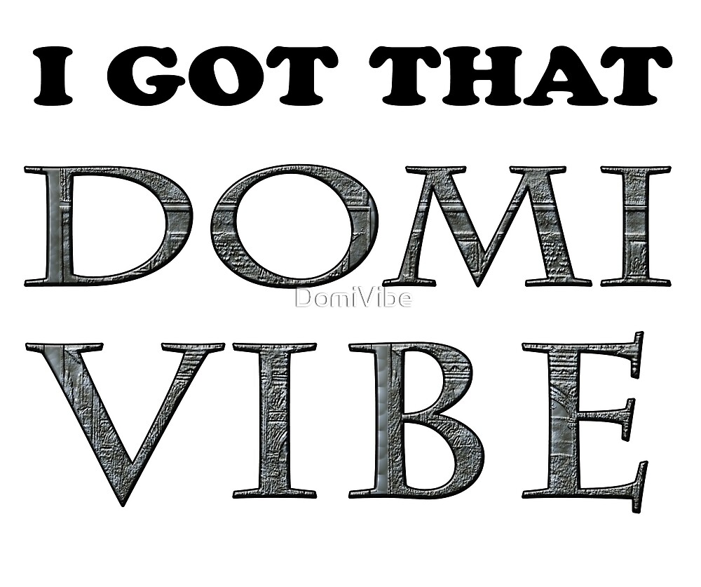 Domi Vibe (First Design) by DomiVibe
