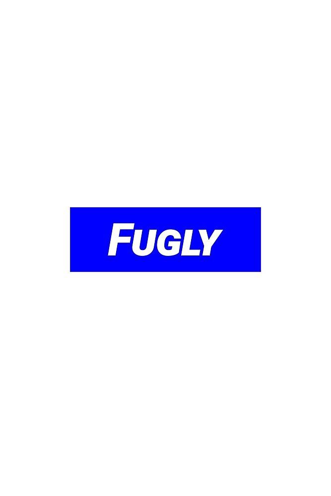 FUGLY by jordyn-gleason