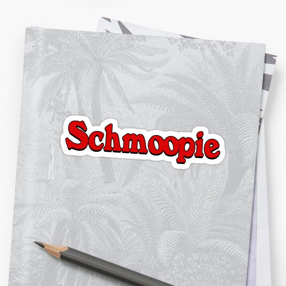 Schmoopie sticker  Sticker