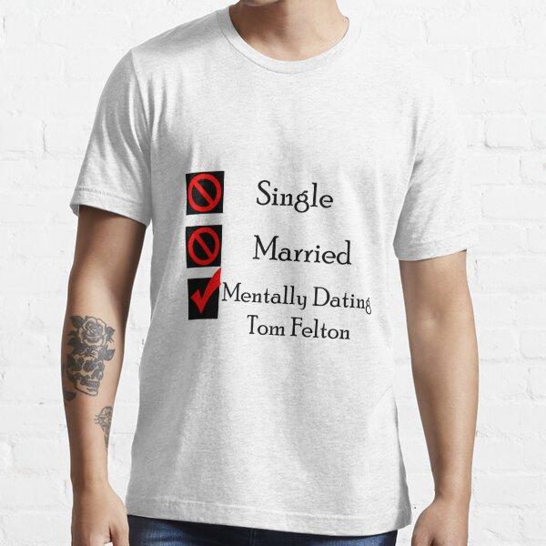 Mentally Dating Tom Felton Essential T-Shirt