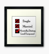 Mentally Dating Lord Farquaad Framed Print