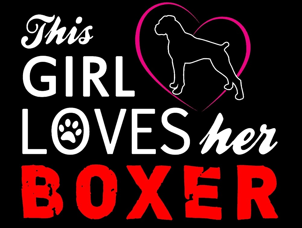 This Girl Loves Her Boxer by ExpApparel