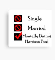 Mentally Dating Harrison Ford Canvas Print