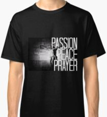 Passion Peace Prayer Classic T-Shirt