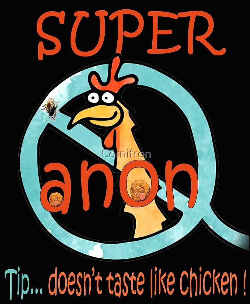 Super Q anon doesn't taste like chicken by Cornifron