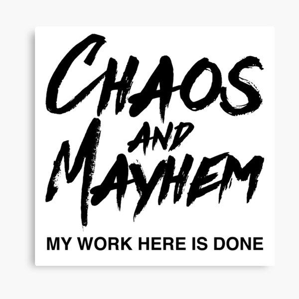 Chaos and Mayhem Canvas Print