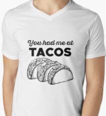You had me at tacos Men's V-Neck T-Shirt