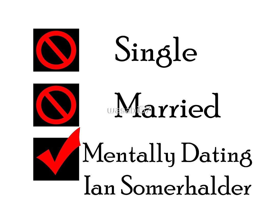 Mentally Dating Ian Somerhalder by wasabi67