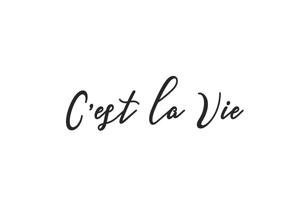 C'est La Vie by redbubbleart18