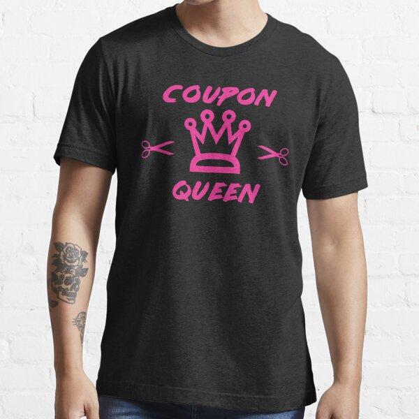 COUPON QUEEN SHIRT  Essential T-Shirt