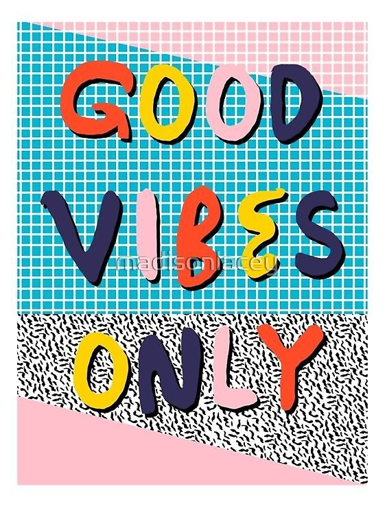 Good vibes only by madisonlacey
