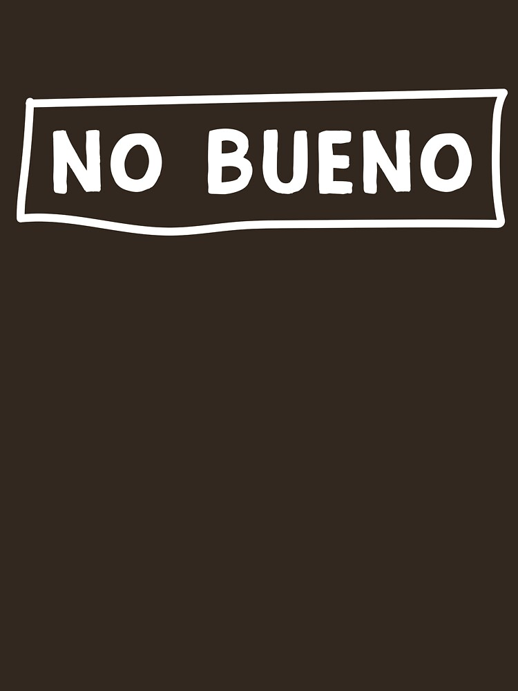 No Bueno by wondrous
